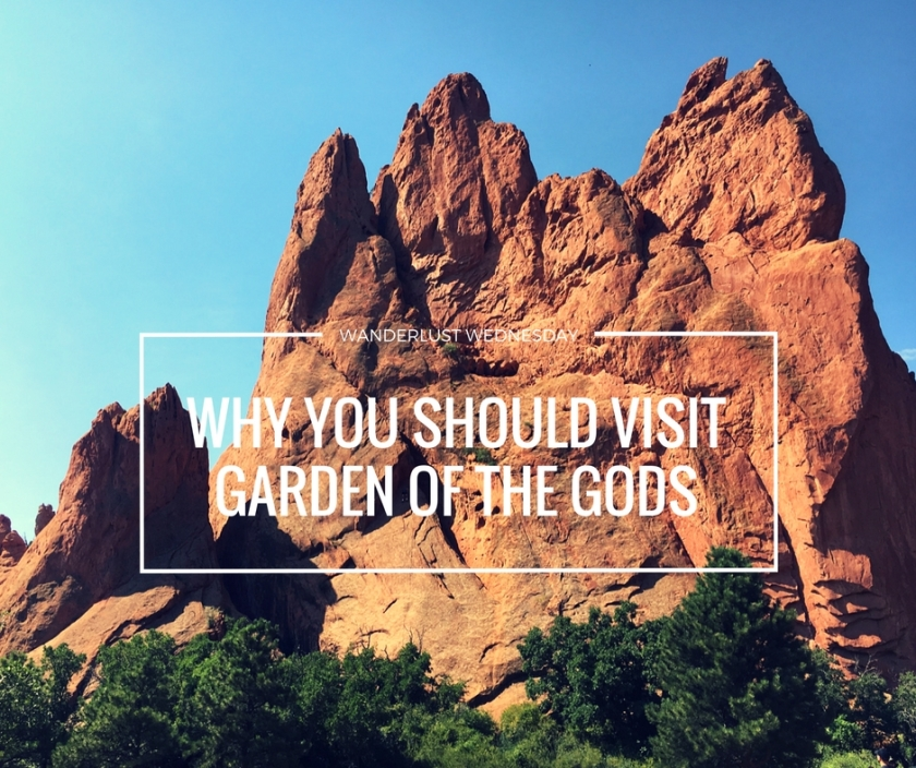 Wanderlust wednesday why you should visit garden of the gods for Garden of the gods co